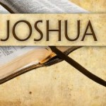 Lessons From Joshua…