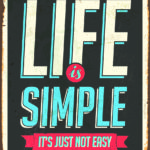 L.I.F.E. Is Simple (Part 4)