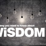 3 Things Wisdom Can Change…