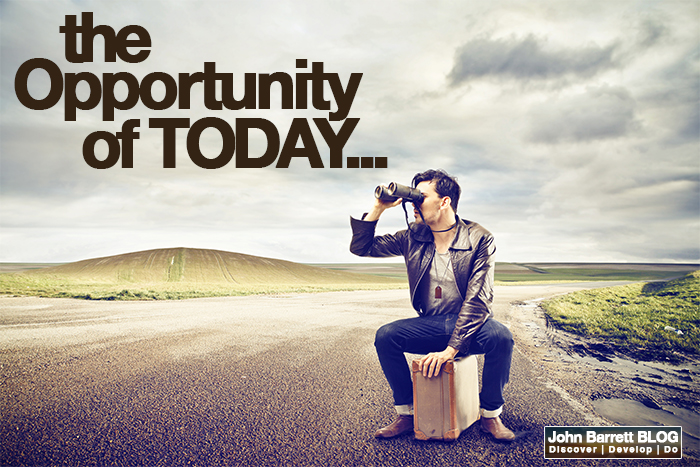 The Opportunity Of Today