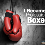 I Became A Professional Boxer…
