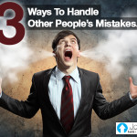 3 Ways To Handle Other People's Mistakes…