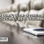 You Can't Lead Others If You Can't Lead Yourself