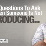 2 Questions To Ask When Someone Is Not Producing…