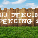 Are You Fencing Out Or Fencing In?