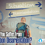 Do You Suffer From Situation Disorientation?