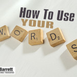 How To Use Your Words
