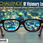 The Challenge Of Visionary Leaders