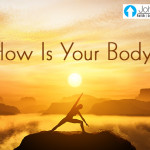 How Is Your Body?