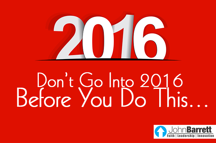 Don't Go Into 2016 Before You Do This