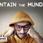 Maintain The Mundane