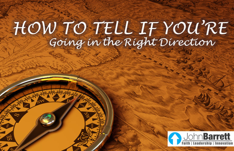 How To Tell If You're Going In The Right Direction