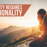 Spirituality Requires Intentionality