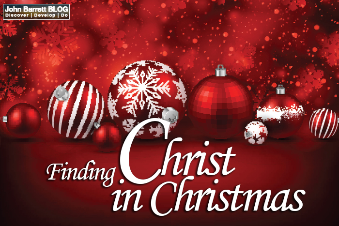 Christ In Christmas.Finding Christ In Christmas John Barrett Blog